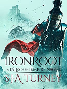 Ironroot (Tales of the Empire Book 2) by [Turney, S.J.A.]