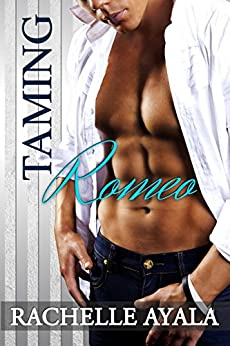 Taming Romeo (Sanchez Sisters Book 1) by [Ayala, Rachelle]