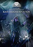 BLACK DIAMOND REFLECTION[DVD]