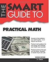 The Smart Guide to Practical Math (Smart Guides)