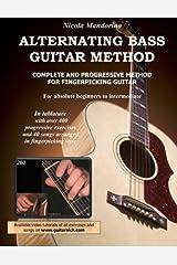 Alternating Bass Guitar Method: Complete and Progressive Method For Fingerpicking Guitar Paperback