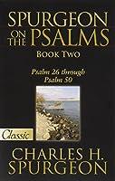 Spurgeon on the Psalms: Psalm 26 Through Psalm 50 (Pure Gold Classics)
