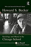 Howard S. Becker: Sociology and Music in the Chicago School