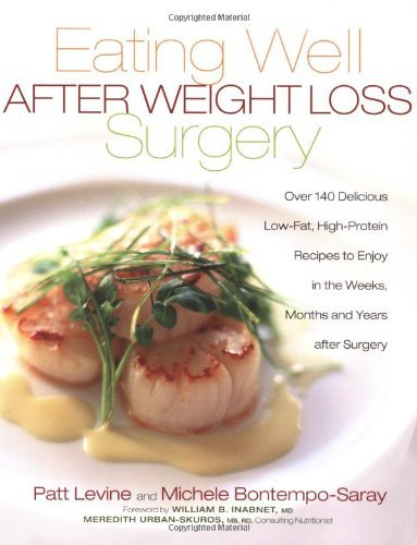 Eating Well after Weight Loss Surgery: Over 150 Delicious Low-Fat High-Protein Recipes to Enjoy in the Weeks, Months, and Years after Surgery (English Edition)