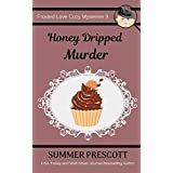 Honey Dripped Murder (Frosted Love Cozy Mysteries)