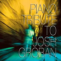 Piano Tribute to Josh Groban