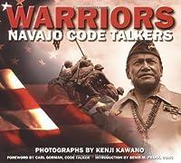Warriors: Navajo Code Talkers by Kenji Kawano(1990-09-01)