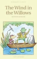 The Wind in the Willows (Wordsworth Children's Classics) by Kenneth Grahame(1998-01-05)