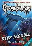 Deep Trouble (Goosebumps)