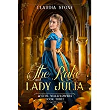 The Rake and Lady Julia (Wilful Wallflowers Book 3)
