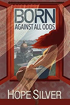 Born - Against All Odds by [Silver, Hope]