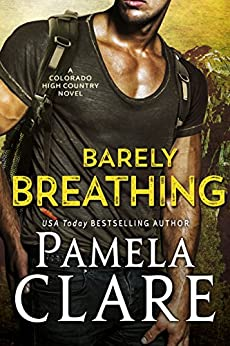Barely Breathing: A Colorado High Country Novel by [Clare, Pamela]