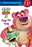 Toy to Toy (Disney/Pixar Toy Story 3) (Step into Reading)
