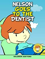 Nelson Goes to the Dentist (Nelson Story)