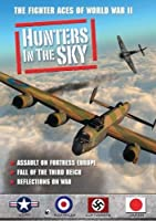 Hunters in the Sky: Assault on Fortress Europe, Fall of the Third Reich, Reflections on War by Inc. Questar