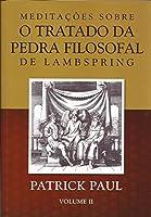 Meditaçoes Sobre O Tratado Da Pedra Filosofal De Lambspring, V. Ii