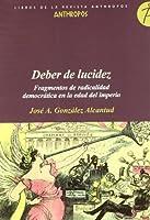 DEBER DE LUCIDEZ: FRAGMENTOS DE RADICALIDAD DEMOCRATICA EN LA EDA D DEL IMPERIO