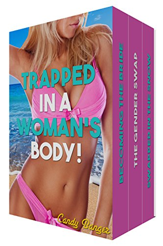 Trapped In A Woman's Body (English Edition)