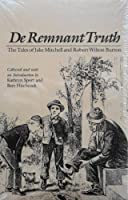 De Remnant Truth: The Tales of Jake Mitchell and Robert Wilton Burton