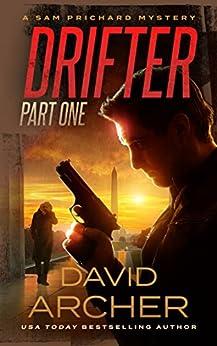 Drifter: Part One - A Sam Prichard Mystery (Sam Prichard, Part 1 Book 6) by [Archer, David]