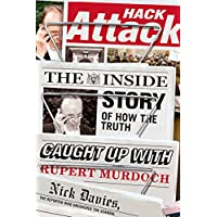 Hack Attack: The Inside Story of How the Truth Caught Up with Rupert Murdoch (English Edition)