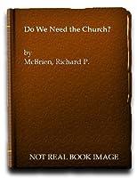 Do We Need the Church?