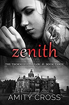Zenith (The Thornfield Affair Book 3) by [Cross, Amity]
