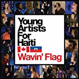 Wavin' Flag by Young Artists for Haiti (2010-05-18) 【並行輸入品】