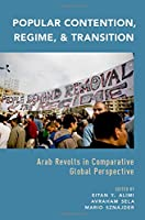 Popular Contention, Regime, and Transition: The Arab Revolts in Comparative Global Perspective