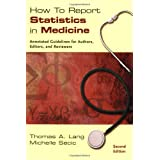 How to Report Statistics in Medicine: Annotated Guidelines for Authors, Editors and Reviewers: 2