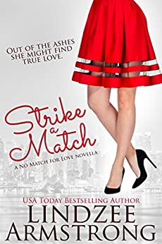 Strike a Match (No Match for Love) by [Armstrong, Lindzee]