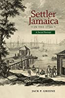 Settler Jamaica in the 1750s: A Social Portrait (Early American Histories)