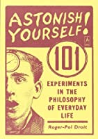 Astonish Yourself: 101 Experiments in the Philosophy of Everyday Life【洋書】 [並行輸入品]