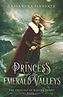 Princess of the Emerald Valleys (The Princess of Nature Series)