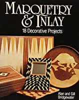 Marquetry & Inlay: 18 Decorative Projects