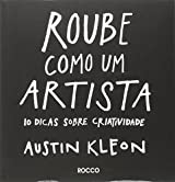 Roube Como Um Artista. 10 Dicas Sobre Criatividade (Português)