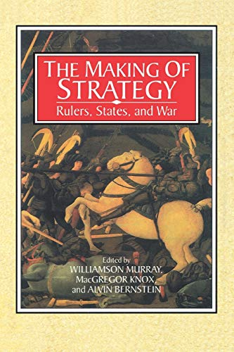 Download The Making of Strategy: Rulers, States, And War 0521566274