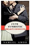 SYMBIOTIC RELATIONSHIPS: Roadmap secret to love that lasts to building a healthy relationship