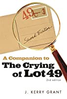 A Companion to The Crying of Lot 49 by J. Grant(2008-11-15)