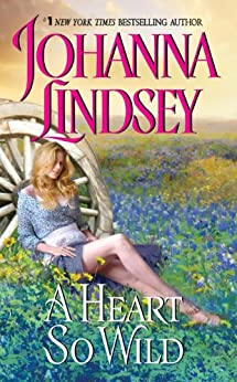 A Heart So Wild (Straton Family Book 1) by [Lindsey, Johanna]