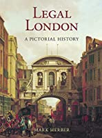 Legal London: A Pictorial History