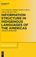 Information Structure in Indigenous Languages of the Americas: Syntactic Approaches (Trends in Linguistics: Studies & Monographs)