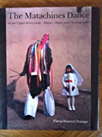 The Matachines Dance of the Upper Rio Grande: History, Music and Choreography