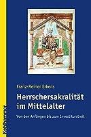 Herrschersakralitat Im Mittelalter: Von Den Anfangen Bis Zum Investiturstreit