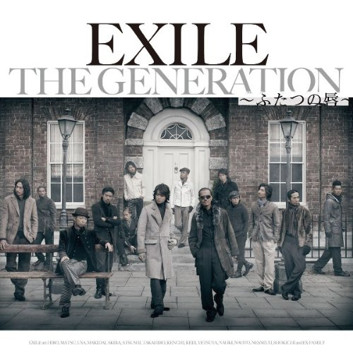 THE GENERATION ~ふたつの唇~ - EXILE