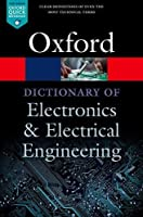 A Dictionary of Electronics and Electrical Engineering (Oxford Quick Reference)