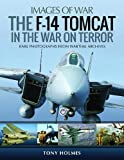 The F-14 Tomcat in the War on Terror (Images of War)