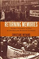 Returning Memories: Former Prisoners of War in Divided and Reunited Germany (German History in Context)
