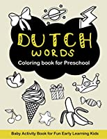 Dutch Words Coloring book for Preschool: Baby Activity Book for Fun Early Learning Kids (Fine Fun Words)