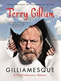 Gilliamesque: A Pre-posthumous Memoir (English Edition)